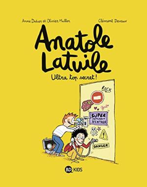Anatole Latuile 5 : Ultra top secret !