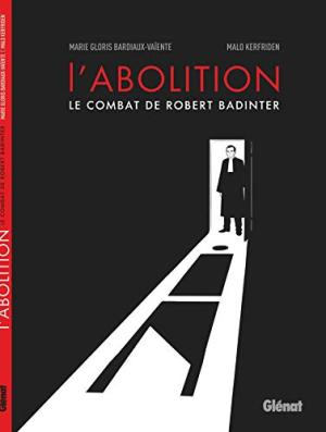 L'Abolition - Le combat de Robert Badinter